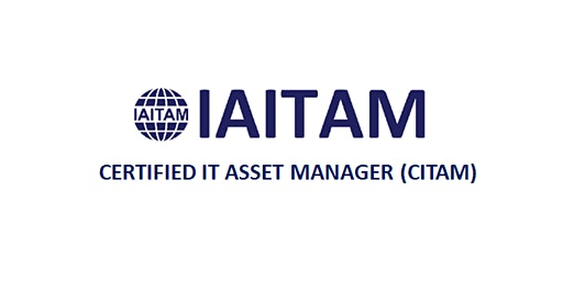 IAITAM Certified IT Asset Manager (CITAM) 4 Days Virtual Live Training in Christchurch