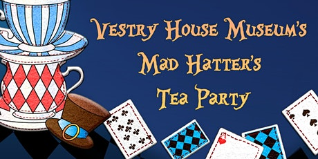 Vestry House Museum's Mad Hatter's Tea Party (Valentines special) tickets