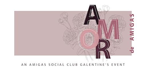Amor de Amigas: An Amigas Social Club Galentine's Event
