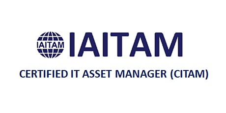 IAITAM Certified IT Asset Manager (CITAM) 4 Days Training in Tampa, FL tickets