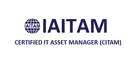 IAITAM Certified IT Asset Manager (CITAM) 4 Days Training in Dallas, TX tickets