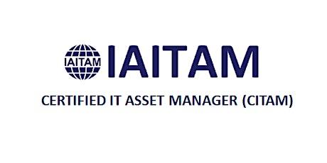 IAITAM Certified IT Asset Manager (CITAM) 4 Days Training in Toronto tickets