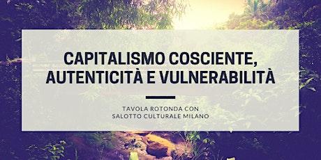 Aperitivo e tavola rotonda con SCM: Capitalismo Cosciente biglietti