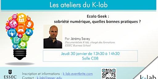Les ateliers du K-lab - Ecolo Geek : sobriété numérique, quelles bonnes pratiques ? Ouvert à tous