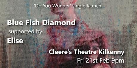 'Do You Wonder' Single Launch (Kilkenny) tickets