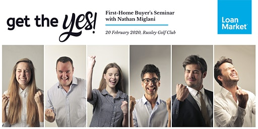 Get the YES! – First-Home Buyer's Seminar