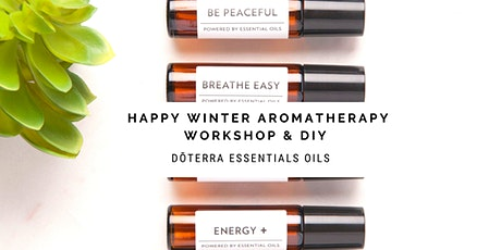 AROMATHERAPY & ESSENTIALS OILS FOR AN HAPPY WINTER tickets