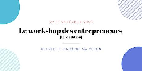 Le workshop des entrepreneurs[1ère édition]: je crée et j'incarne ma vision billets