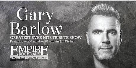 GARY BARLOW - Number #1 tribute Jon Fisher tickets