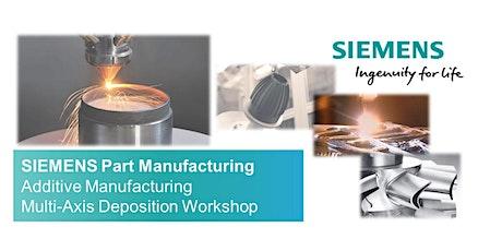 Siemens NX CAM Additive Manufacturing Multi-Axis Deposition Workshop tickets