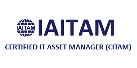 IAITAM Certified IT Asset Manager (CITAM) 4 Days Training in Boston, MA tickets