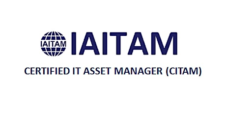 IAITAM Certified IT Asset Manager (CITAM) 4 Days Training in Vancouver tickets