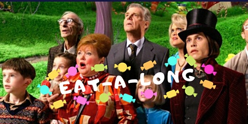 Charlie and the Chocolate Factory EAT-A-LONG (15th Anniversary Screening)