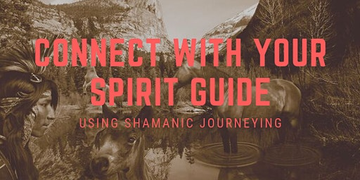 Connect with your spirit guide using shamanic journeying