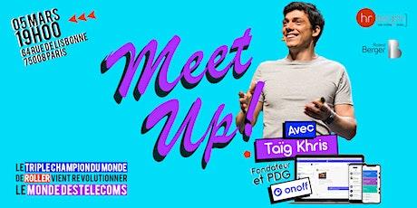 Meetup Thaïg Khris : Fondateur Onoff et Triple champion du monde de roller tickets