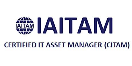 IAITAM Certified IT Asset Manager (CITAM) 4 Days Training in Austin, TX tickets