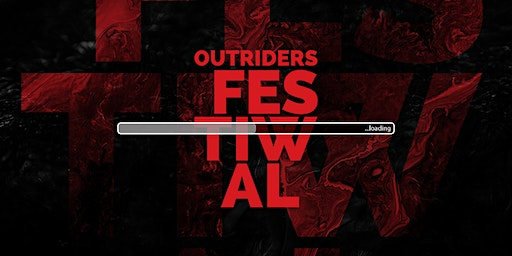 Outriders Festival 2020 v. beta