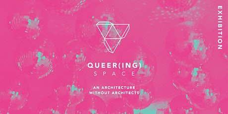 QUEER(ING) SPACE: An Architecture Without Architects tickets