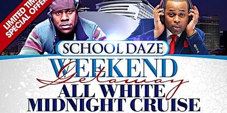 SCHOOLDAZES ALL WHITE CRUISE WEEKEND GETAWAY tickets