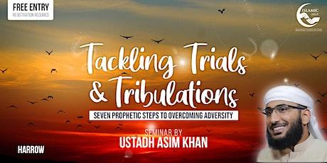 Tackling Trials & Tribulations - Harrow tickets