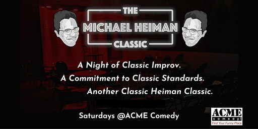 The Michael Heiman Classic: 9pm Show