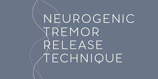 Neurogenic Tremor Release Technique™ Workshop
