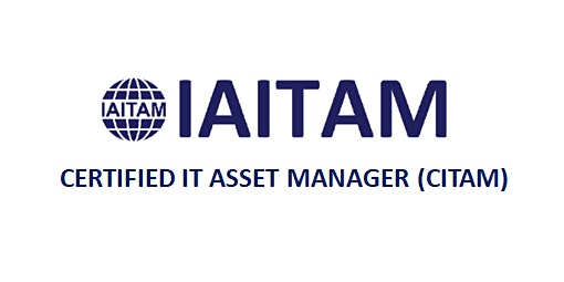 IAITAM Certified IT Asset Manager (CITAM) 4 Days Training in Houston, TX