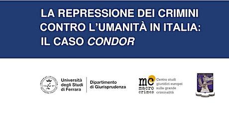 La repressione dei crimini contro l'umanità in Italia: il caso Condor biglietti