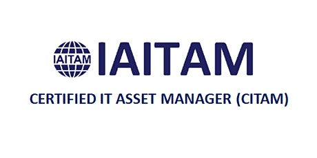 IAITAM Certified IT Asset Manager (CITAM) 4 Days Training in Canberra tickets
