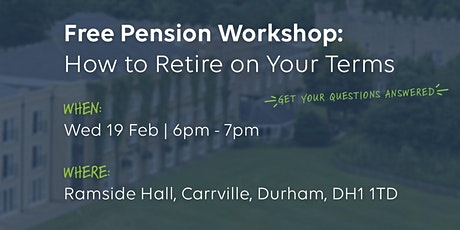 Free Pension Workshop at Ramside Hall: How to Retire on Your Terms tickets