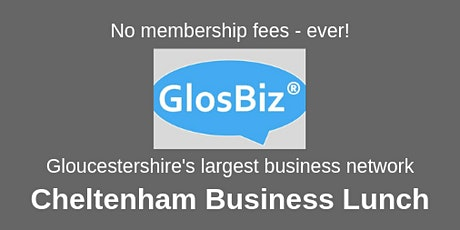 GlosBiz® Business Lunch CHELTENHAM: Wednesday 18 March, 2020, 12-2pm, The Mayflower Restaurant, Cheltenham tickets