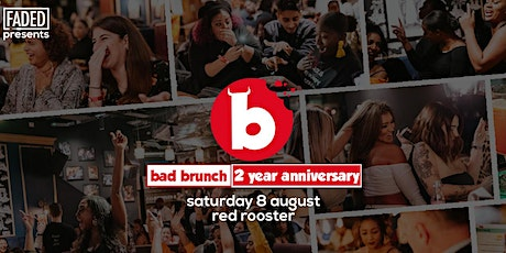 Bad Brunch - 2 Year Anniversary tickets