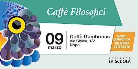 Caffè filosofici | Napoli biglietti