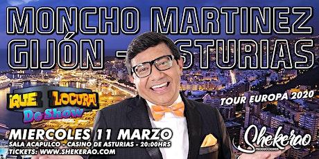 "Moncho Martínez ""Que Locura de Show Gijón"" entradas"