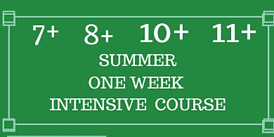 Summer One Week Intensive  Course: 7+, 8+, 10+ and 11+  (WEEK THREE)