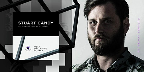 Futures Series 20 - Stuart Candy at Milan Speculative Futures tickets