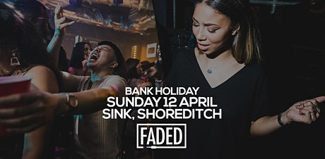 Faded - Bank Holiday Special tickets