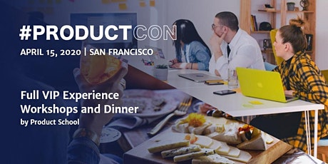 ProductCon San Francisco: VIP Workshops and Dinner tickets