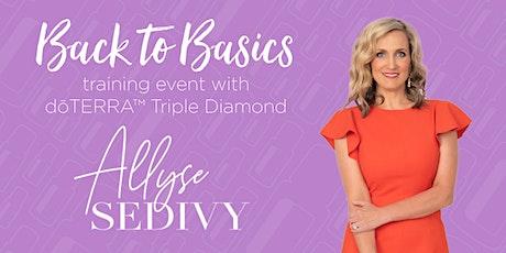 Back to Basics Training with dōTERRA Triple Diamond Allyse Sedivy tickets