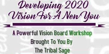 Developing 20/20 Vision for a New You! Powerful Vision Board Workshop