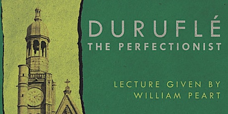 MAURICE DURUFLÉ: COMPLETE ORGAN WORKS - LECTURE tickets