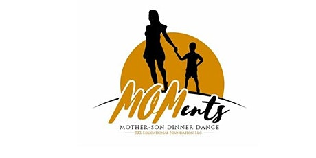 Mother and Son MOMments: A Dinner Dance 2020 tickets