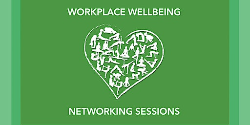 Workplace Wellbeing Networking Sessions