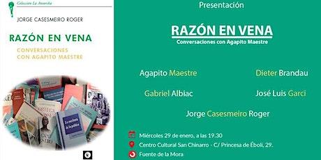 Razón en vena. Conversaciones con Agapito Maestre tickets