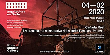 Proyección del cortometraje 'Cañada real' y charla con Recetas Urbana entradas