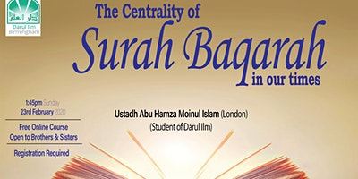 The Centrality of Surah Baqarah in our times