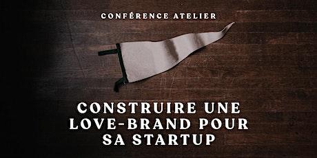 Construire une LoveBrand pour sa Startup tickets