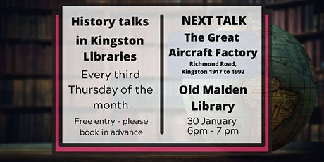 The Great Aircraft Factory: Richmond Road, Kingston 1917 to 1992 tickets