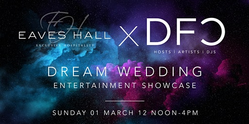 Eaves Hall x DFC, Wedding Entertainment Showcase