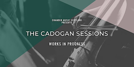 The Cadogan Sessions | Works in Progress tickets
